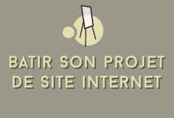 Bâtir son projet de site Internet