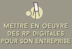 Mettre en oeuvre des RP digitales pour son entreprise