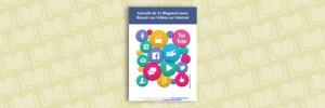 Conseils de 11 bloggeurs pour réussir vos vidéos sur Internet