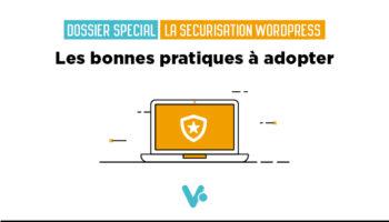 Les mesures de sécurité à respecter pour protéger son site Wordpress