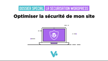 Comment optimiser la securite de son site Wordpress ?